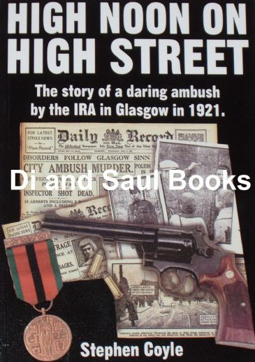 High Noon on High Street - The Story of a Daring Ambush by the IRA in Glasgow in 1921
